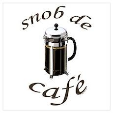 Coffee Snob Poster