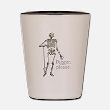 Digger, Please Funny Skeleton Shot Glass