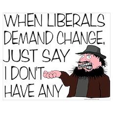 When Liberals Demand Change Poster