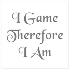 I game, therefore I am Framed Print