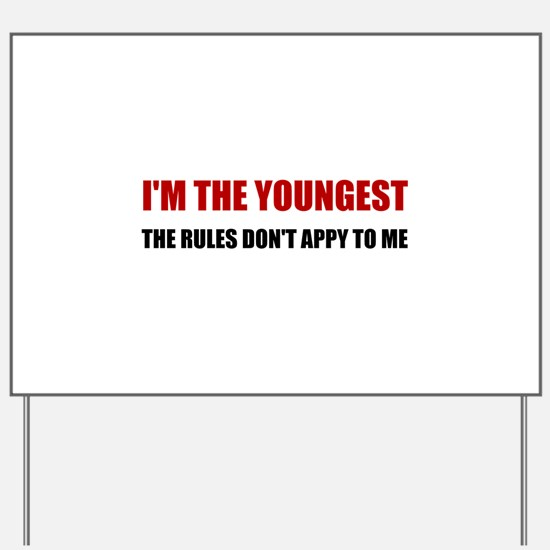 Youngest Rules Don't Apply Yard Sign