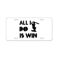 All I do is Win Cricket Aluminum License Plate