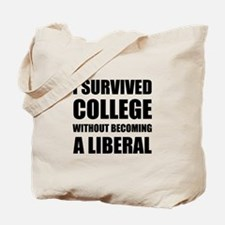 Survived College Without Becoming Liberal Tote Bag