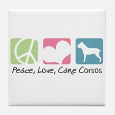 Peace, Love, Cane Corsos Tile Coaster