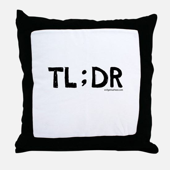 Too long, didn't read, funny Throw Pillow