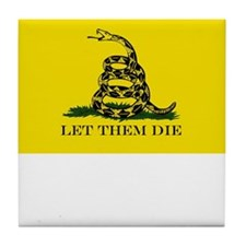 LET THEM DIE Tile Coaster