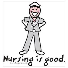 Nursing is Good Poster