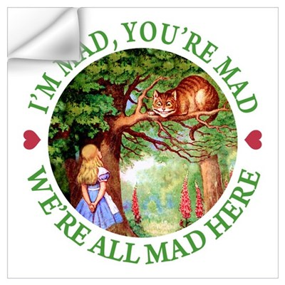 WE'RE ALL MAD HERE Wall Decal