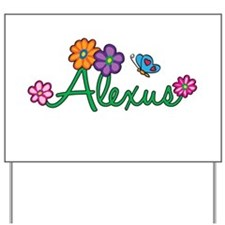 Alexus Flowers Yard Sign