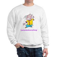 I just picked something Sweatshirt
