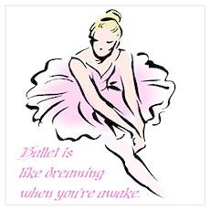 Ballet Dancing Like Dreaming Poster