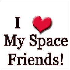 I Love (Heart) Myspace Friend Poster