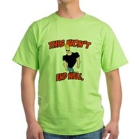 This Won't End Well Green T-Shirt