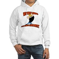 You Smell Kinda Pretty Hooded Sweatshirt