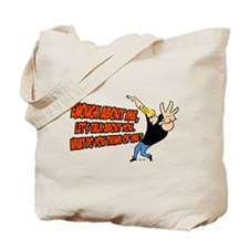What Do You Think Of Me Tote Bag