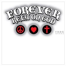 FOREVER RELY ON GOD peaceLOVE Poster