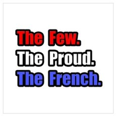 """Few. Proud. French."" Poster"