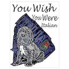 """""""You Wish You Were Italian"""" Poster"""