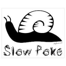 Slow Poke Snail Poster