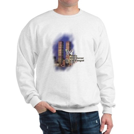 September 11, we will never forget - Sweatshirt