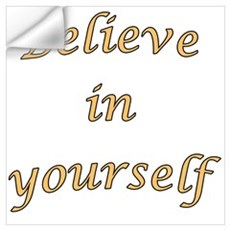 Believe in yourself Wall Decal