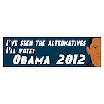 I've Seen The Alternatives. Obama sticker.