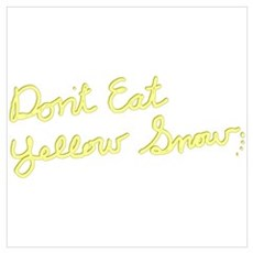 Don't Eat Yellow Snow Framed Print