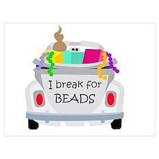 I brake for beads Poster
