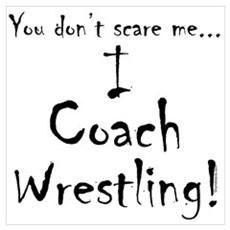 You don't scare me...Wrestling Poster