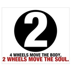 2 Wheels Move the Soul Poster