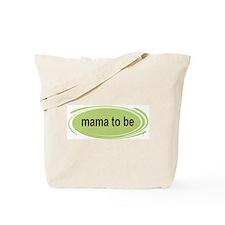 Mama To Be Tote Bag