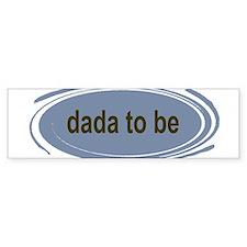 Dada To Be Bumper Bumper Sticker
