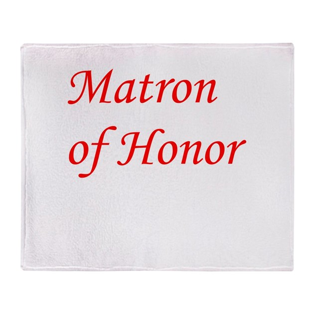 Matron Of Honor Throw Blanket By Bestofdc