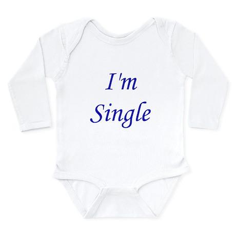 I'm Single Long Sleeve Infant Bodysuit