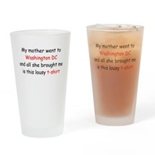 My Mother Went to DC Drinking Glass