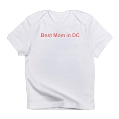 Best Mom in DC Infant T-Shirt