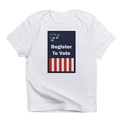 Register to Vote Infant T-Shirt
