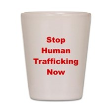 Stop Human Trafficking Now Shot Glass