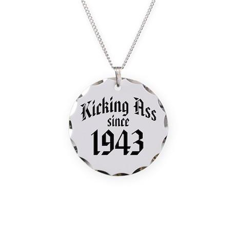 Kicking Ass Since 1943 Necklace Circle Charm