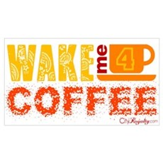 Wake me for coffee Poster