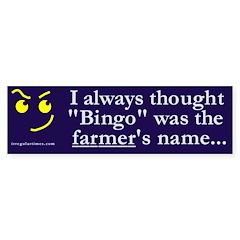 Bingo the Farmer Bumper Bumper Sticker