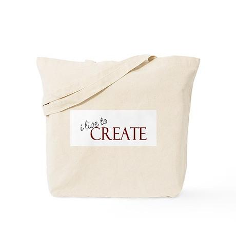 I Live to Create Tote Bag