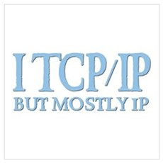 I TCP/IP But Mostly IP Framed Print