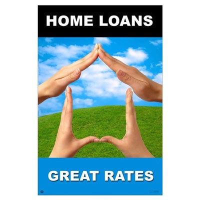 "Home Loans-Great Rate<br>Lobby <br>23"" x 35"" Poster"