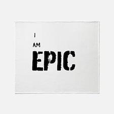 I AM EPIC Throw Blanket