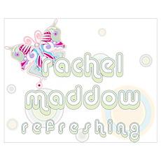 Rachel Maddow Refreshing Poster