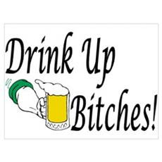 Drink Up Bitches! Canvas Art