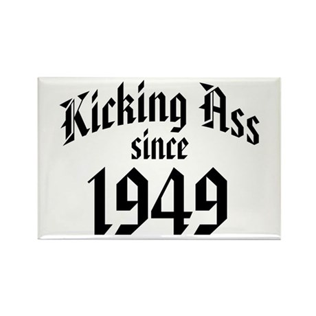 Kicking Ass Since 1949 Rectangle Magnet (100 pack)