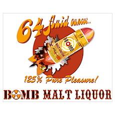 BOMB MALT LIQUOR Poster
