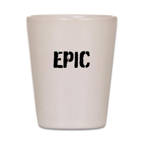 Epic Shot Glass